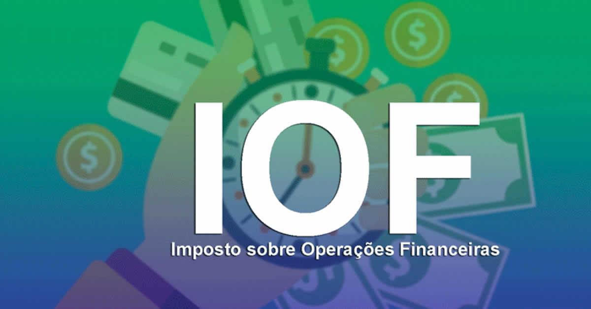 Receita: IOF terá novas regras a partir de 1º de agosto