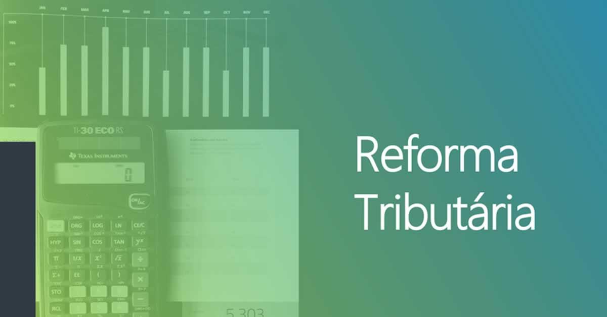 Proposta do governo para Reforma Tributária cortará 34% de benefícios fiscais de PIS e Cofins