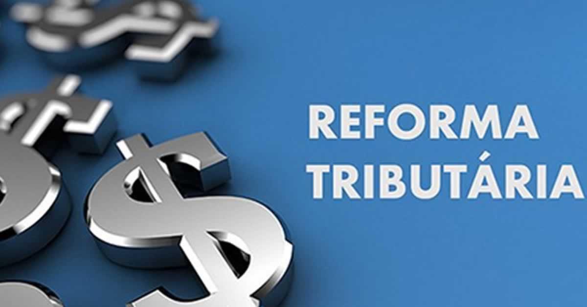 Reforma Tributária é prioridade no Congresso