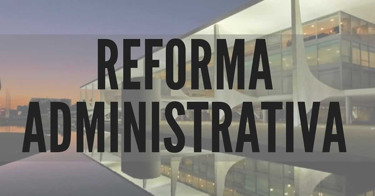 Reforma administrativa é aprovada pela comissão da Câmara e segue para votação em plenário