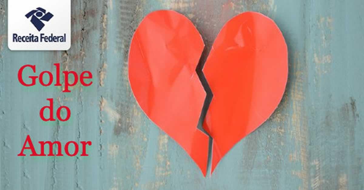 Receita Federal adverte população contra o golpe do amor